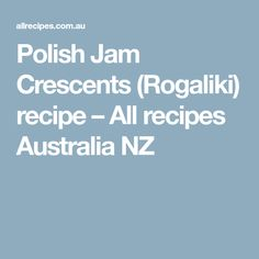 Polish Jam Crescents (Rogaliki) recipe – All recipes Australia NZ