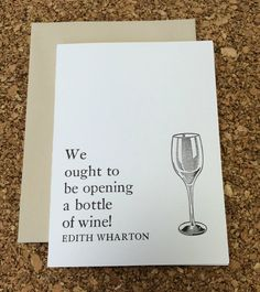 What's better than fine wine and a good friend? Send this Edith Wharton letterpress printed quote to set the date!