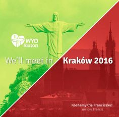 """""""Dear young friends, we have an appointment for the NEXT WORLD YOUTH DAY IN 2016 IN KRAKOW, POLAND. Through Our Lady's maternal intercession, let us ask for the light of the Holy Spirit upon the journey that will lead us to this next stage in our joyful celebration of faith and the love of Christ."""" Friends, see you in three years! Pope Francis, pray for us!"""