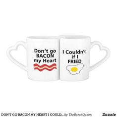 DON'T GO BACON MY HEART I COULDN'T IF I FRIED COUPLES' COFFEE MUG SET