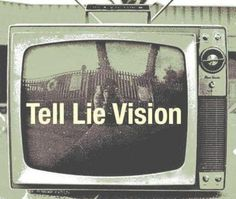 From World Truth (source): The world of television and modern media has become a tool of de-evolution,propagandaand social control.