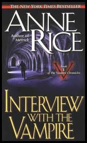 Interview with a Vampire - one of the very few Vampire books I have ever read.