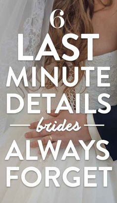 Last-Minute Details Brides Always Forget These seven are details you want to be sure you remember--doing so will save you lots of stress!