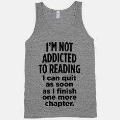 I'm Not Addicted To Reading Tank
