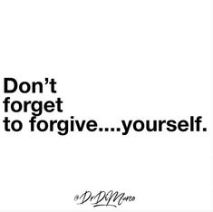 Forgive yourself.  That's number one. So often we forgive others for doing things 'to' us. We feel that they wronged us in someway but end up forgiving them. You're just giving them power and forget how powerful you are.  Have some compassion for the one who matters.   We are told to hold ourselves accountable and responsible for our actions and misinterpret that as punishment.  Once you learn to forgive you, you can change.  #forgiveness #selfmastery #mindfulness #compassion #mindbodysoul