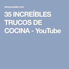 35 INCREÍBLES TRUCOS DE COCINA - YouTube
