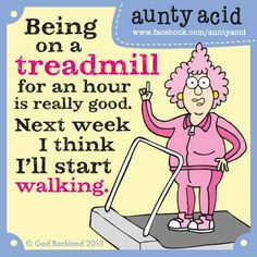 I have my new exercise plan all worked out...    Don't forget to follow us on #GOCOMICS http://www.gocomics.com/aunty-acid for BRAND NEW never seen before Aunty Acid material, twitter @ https://twitter.com/auntyaciduk and INSTAGRAM @ http://instagram.com/auntyaciduk