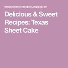 Delicious & Sweet Recipes: Texas Sheet Cake
