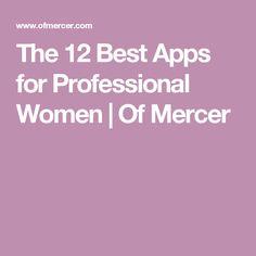 The 12 Best Apps for Professional Women   Of Mercer