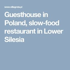 Guesthouse in Poland, slow-food restaurant in Lower Silesia