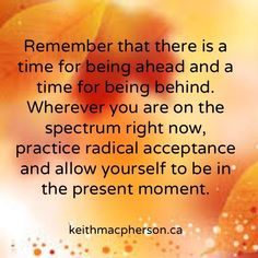 #keithmacpherson #dailyintention #time #allow #beopen #seasons #trust #presence #mindfulness #awareness #balance