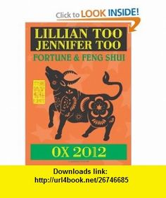 Lillian Too  Jennifer Too Fortune  Feng Shui 2012 Ox (9789673290758) Lillian Too, Jennifer Too , ISBN-10: 967329075X  , ISBN-13: 978-9673290758 ,  , tutorials , pdf , ebook , torrent , downloads , rapidshare , filesonic , hotfile , megaupload , fileserve