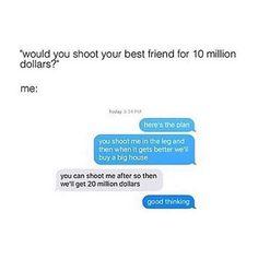 I'd do that lol Funny Texts Jokes, Text Jokes, Crazy Funny Memes, Really Funny Memes, Stupid Funny Memes, Funny Relatable Memes, Funny Tweets, Haha Funny, Lol