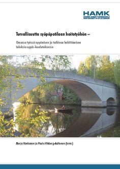 Vanhanen & Vikberg-Aaltonen (toim.): Turvallisuutta syöpäpotilaan hoitotyöhön – Omassa työssä oppimisen ja tutkivan kehittämisen tuloksia oppis-koulutuksessa. 2015. Download Free eBook at www.hamk.fi/julkaisut.