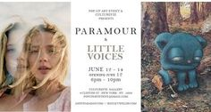 PARAMOUR & LITTLE VOICES ANDY FARADAY | HAYLEY WELSH June 12-14, 2014 Opening Reception June 12 (6p-9p) CULTUREfix Gallery 9 Clinton St  NY, NY 10002  www.popupartevent.com