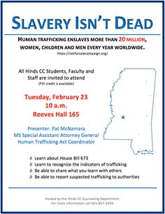 All Hinds CC Students, Faculty and Staff are invited to attend this Human Trafficking in MS lecture! See flyer for details!
