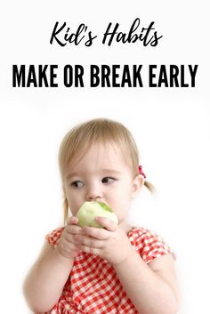 Kid's Habits: Parent advice on making or breaking those habits. Tips for the toddler mom. Toddlers, kids, and parents