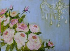 """""""Pink Roses with Chandelier"""" By Susan Brown"""