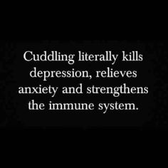 I could really freakin use some cuddling right now.