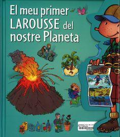 El Meu primer Larousse del nostre planeta / Pasca Chauvel ; [il·lustracions: Juliette Boulard ... [et al.]  Publicació: Barcelona : Larousse, cop. 2013  Disponible al Centre de Documentació del Parc http://catalegbeg.cultura.gencat.cat/iii/encore/record/C__Rb1518962