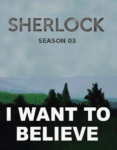I want to believe in Series 3... Sherlock + X Files win