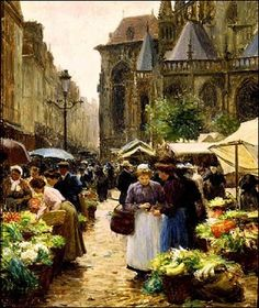 Victor Gabriel Gilbert (France, 1847-1935) ~ market in dieppe