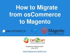 how-to-move-your-online-store-from-oscommerce-to-magento-23253107 by Cart2Cart via Slideshare