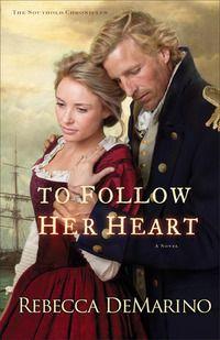 To Follow Her Heart by Rebecca DeMarino #awordfromJoJo #books