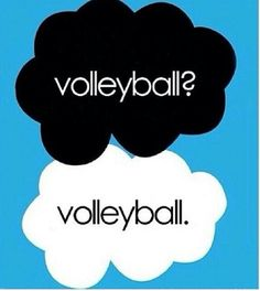 The Fault in Our Stars and Volleyball!!!                                                                                                                                                                                 More