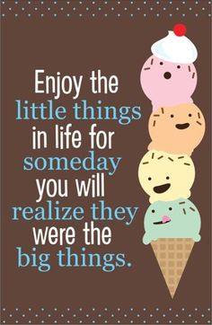 """Poster for Classroom; """"Enjoy the little things in life for someday you will realize they were the big things."""""""