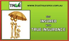 There are a lot of Insurance Policies available for you and could be really helpful for different purposes. Choose an insurance policy according to your need and get protected with True Insurance. Details- http://www.trueinsurance.com.au