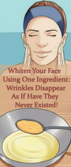 Whiten Your Face Using One Ingredient: Wrinkles Disappear As If Have They Never Existed!
