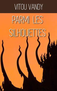 Cambodge Mag: A lire : Parmi les silhouettes, de Vitou Vandy