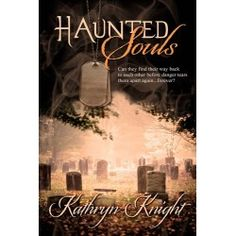 Haunted Souls by Kathryn Knight World Of Fantasy, Fantasy Romance, Mythical Creatures, Paranormal, Time Travel, Mystic, Magical Creatures, Mythological Creatures