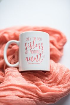 """Aunt Pregnancy Announcement Cup Coffee Mug by TheWhiteInviteGifts This coffee mug personalized with """"only the best sisters get promoted to aunt"""" is the perfect gift! Whether you are announcing that you are expecting or acknowledging that your sister has been an awesome Aunt for years, she will love this coffee/tea mug!"""