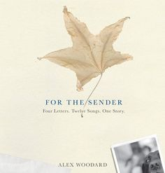 For the Sender: A Book, Album and Concert Event  By Alex Woodard