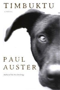 Timbuktu - Paul Auster ~ the story of a dying homeless schizophrenic and his faithful dog, Mr Bones, told through the eyes of the dog.