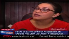 Fiscal De Santiago Luisa Liranzo, Niega Negligencia En El Caso De Presunta Violación A Una Venezolana