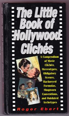 The Little Book of Hollywood Cliches - Compendium of Movie Cliches, Stereotypes, Obligatory Scenes, Hackneyed Formulas, Shopworn Conventions and Outdated Stereotypes av Roger Ebert Fantasy Books, Little Books, Archetypes, Good To Know, My Books, Hollywood, Reading, Movies, Films