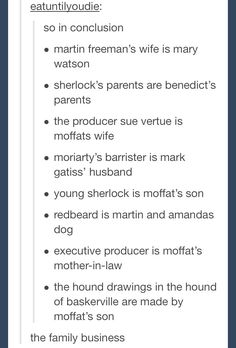 Deducing things, killing characters, the family business.