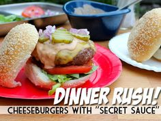 "Dinner Rush! Cheeseburgers with ""Secret Sauce"" 