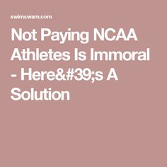 Not Paying NCAA Athletes Is Immoral - Here's A Solution  http://www.heysport.biz/fast-sports.html