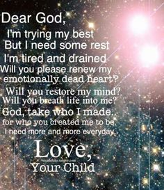Dear God, I'm trying my best. But I need some rest ~~I Love the Bible and Jesus Christ, Christian Quotes and verses. Bible Quotes, Bible Verses, Scriptures, Prayer Quotes, My Prayer, Night Prayer, Prayer Jar, Lord And Savior, The Words