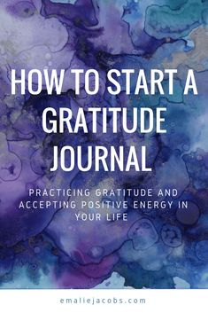 Practicing Gratitude | Journal | Learning how to find happiness | Accepting Positive Energy | Happy Writer | emaliejacobs.com