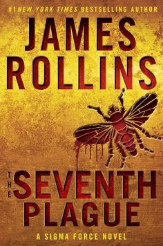 The Seventh Plague: A Sigma Force Novel (Hardcover). Read the story description here: http://jamesrollins.com/book/the-seventh-plague-a-sigma-force-novel/