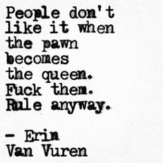 Fuck them, rule anyway Babe Quotes, Hurt Quotes, Badass Quotes, Real Quotes, Poetry Quotes, Words Quotes, Wise Words, Quotes To Live By, Sayings