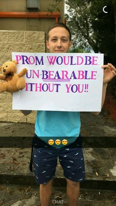 Prom Posal- Prom would be un-bearable without you!!!