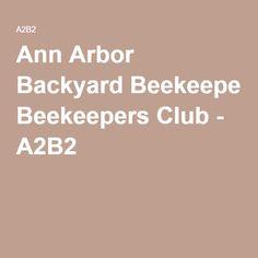 Ann Arbor Backyard Beekeepers Club - A2B2