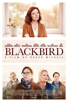 Blackbird (2019) A dying mother assembles her family to spend a final weekend together before she ends her life.