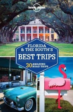Lonely Planet Florida & the South's Best Trips: 30 Amazing Road Trips (Paperback) | Overstock.com Shopping - The Best Deals on United States